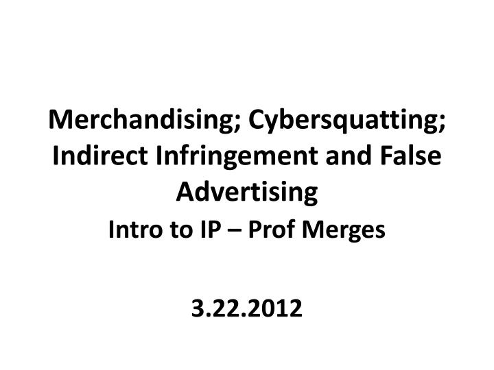 merchandising cybersquatting indirect infringement and false advertising n.