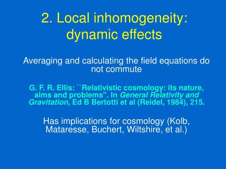 2. Local inhomogeneity: