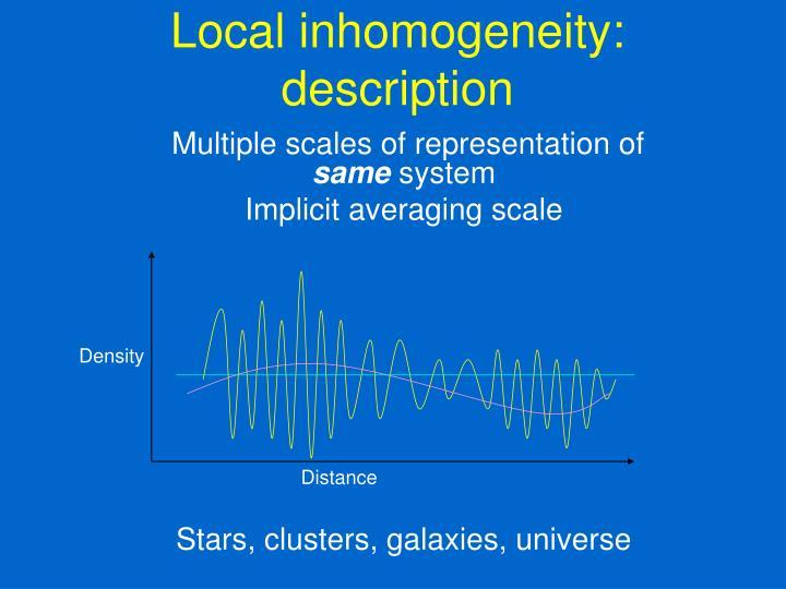 Local inhomogeneity: