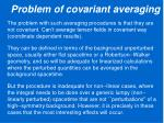 problem of covariant averaging