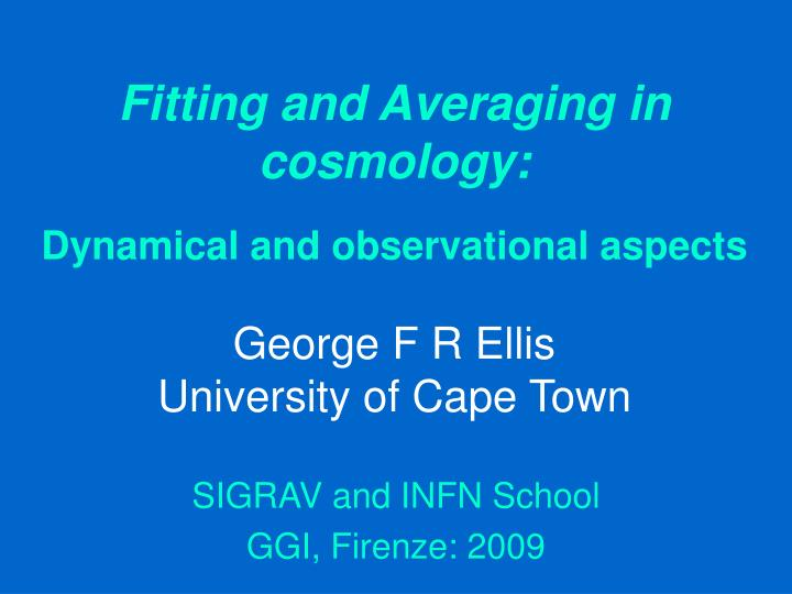 Fitting and Averaging in cosmology: