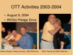 ott activities 2003 20043