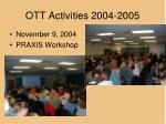 ott activities 2004 2005