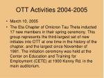 ott activities 2004 20051