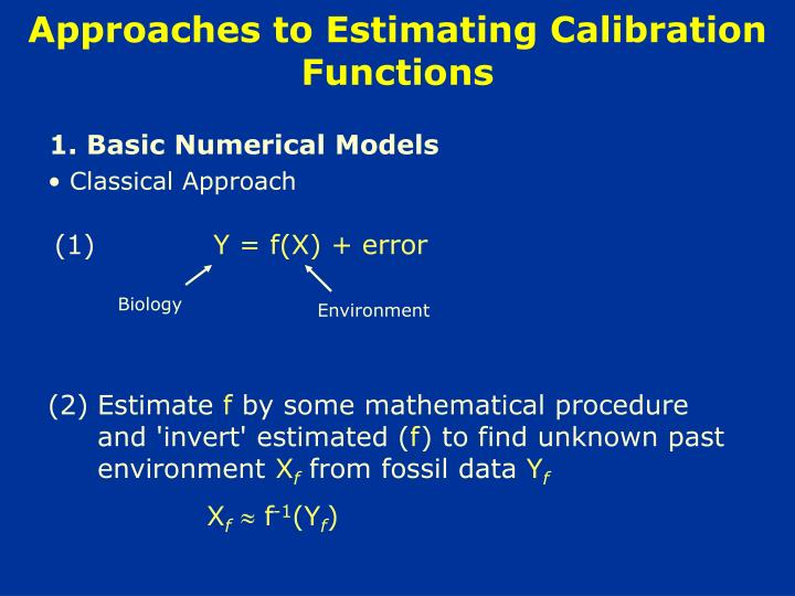 Approaches to Estimating Calibration Functions