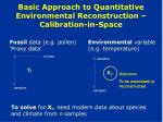basic approach to quantitative environmental reconstruction calibration in space