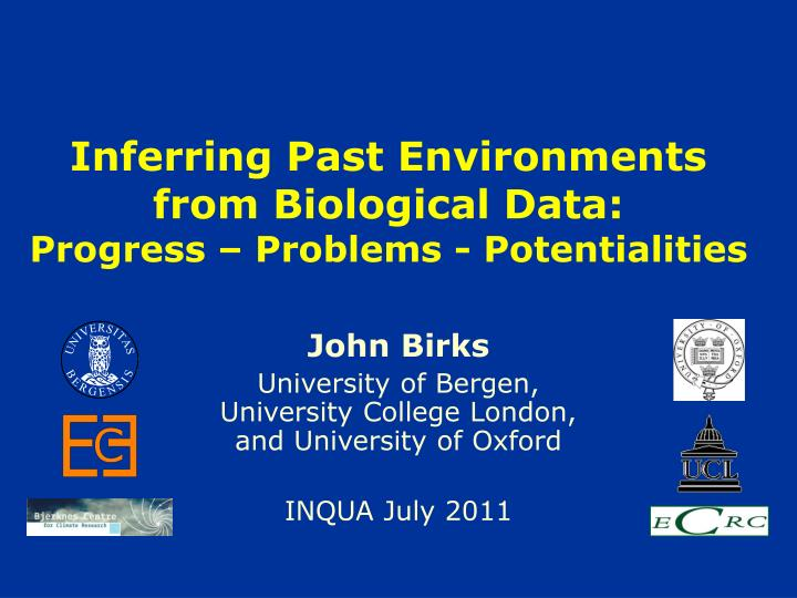 Inferring past environments from biological data progress problems potentialities