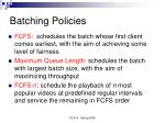 batching policies
