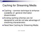 caching for streaming media