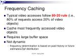 frequency caching