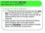 courses we know will not be offered for 2010 2011