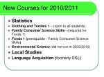 new courses for 2010 2011