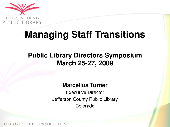 managing staff transitions public library directors symposium march 25 27 2009 n.