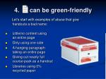 4 can be green friendly5