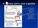 5 have adv s over e guides11