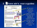 5 have adv s over e guides12
