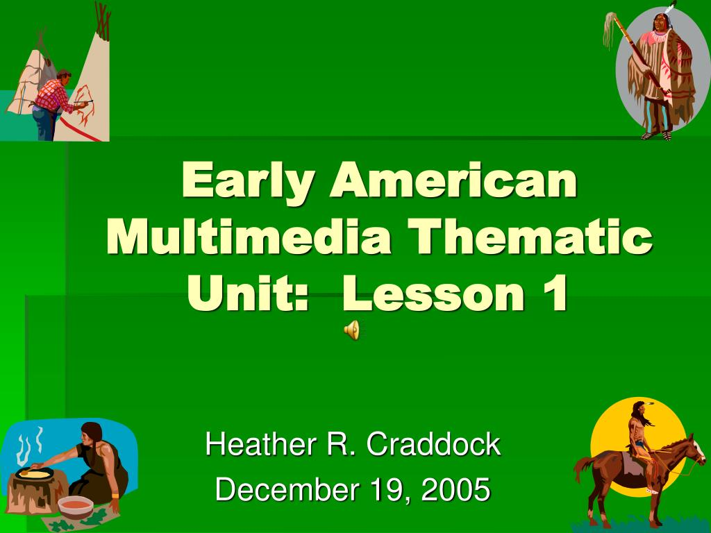 early american multimedia thematic unit lesson 1 l.