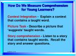 how do we measure comprehension for young learners
