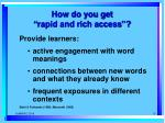 how do you get rapid and rich access