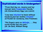 sophisticated words in kindergarten
