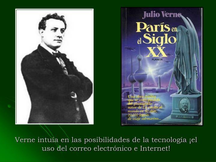 Verne intuía en las posibilidades de la tecnología ¡el uso del correo electrónico e Internet!