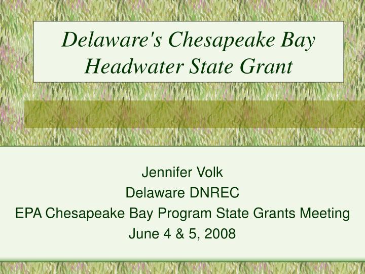 delaware s chesapeake bay headwater state grant n.