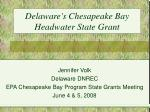 delaware s chesapeake bay headwater state grant