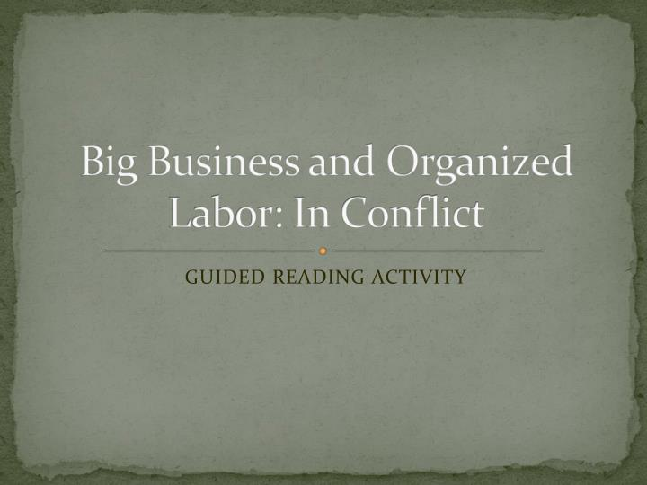 big business and organized labor in conflict n.