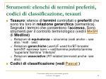 strumenti elenchi di termini preferiti codici di classificazione tesauri