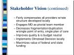 stakeholder vision continued