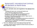 background i international level continue us sanctions on north korea