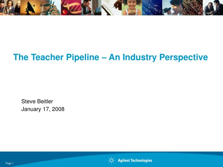 the teacher pipeline an industry perspective n.
