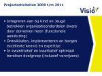 projectactiviteiten 2009 t m 2011