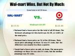 wal mart wins but not by much