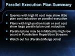 parallel execution plan summary