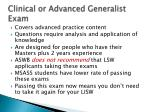 clinical or advanced generalist exam