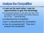 analyze the competition