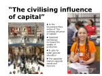 the civilising influence of capital