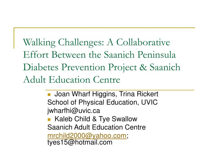 Walking Challenges: A Collaborative Effort Between the Saanich Peninsula Diabetes Prevention Project...