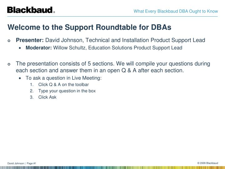 Welcome to the support roundtable for dbas