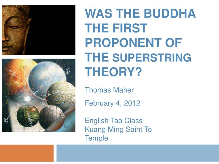 was the buddha the first proponent of the superstring theory n.