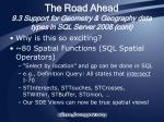 the road ahead 9 3 support for geometry geography data types in sql server 2008 cont