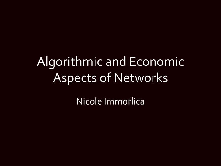 algorithmic and economic aspects of networks n.