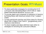 presentation goals rti music