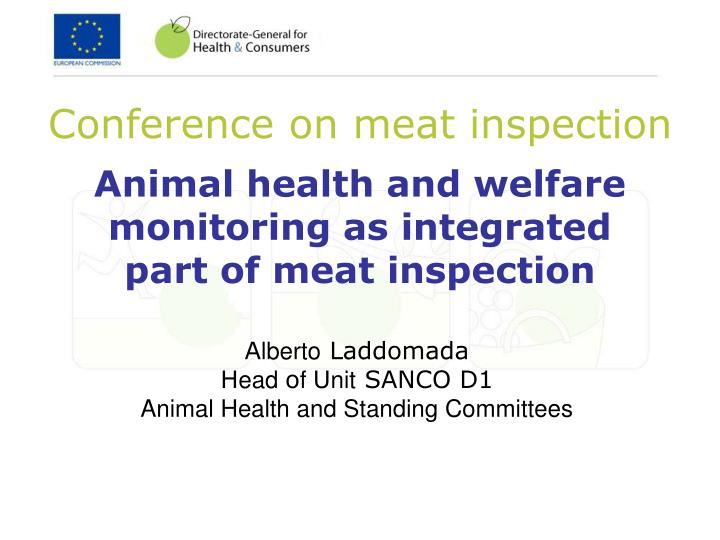 animal health and welfare monitoring as integrated part of meat inspection n.