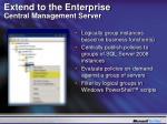 extend to the enterprise central management server