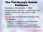 the two georgia debate continues