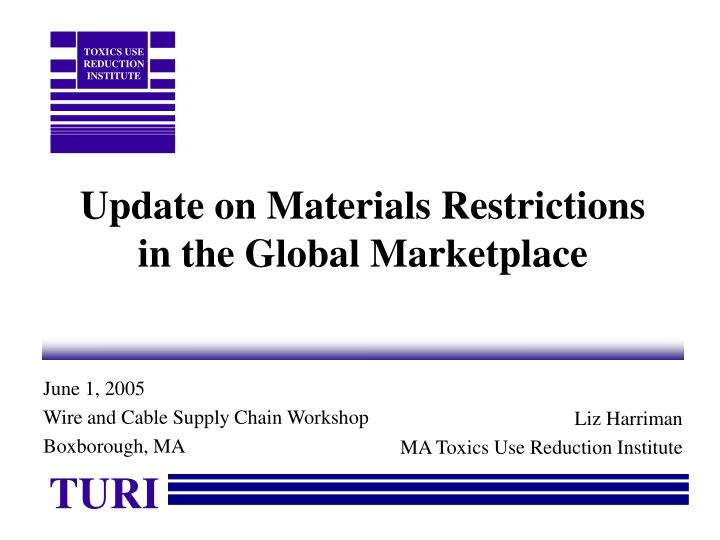 update on materials restrictions in the global marketplace n.