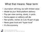 what that means near term