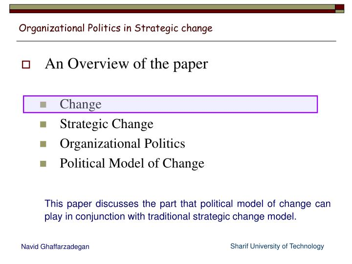 the process model in policy changes His model is known as unfreeze – change – refreeze, which refers to the three-stage process of change that he describes lewin, a physicist as well as a social scientist, explained organizational change using the analogy of changing the shape of a block of ice.